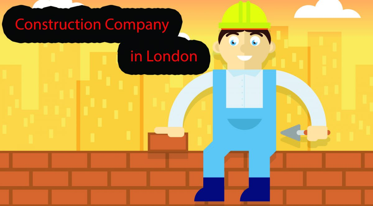 Learn How To Find A Great Construction Company In London